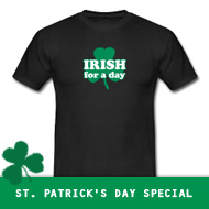 Irish for a day T-Shirt – St. Patrick's Day Special
